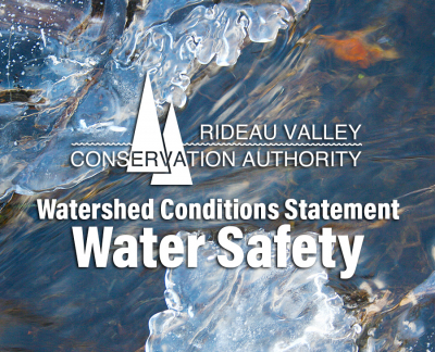 Warmer Temperatures and Rain Could Cause Unsafe Conditions on Rivers and Lakes Throughout Rideau Watershed